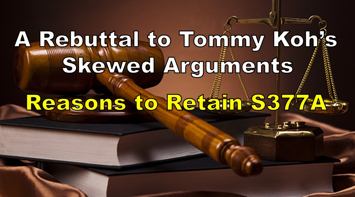 Rebuttal To Tommy Koh's Skewed Arguments – Reasons To Retain S377A